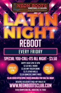 We Are OPEN EVERY FRIDAY For Our LATIN NIGHT DANCE PARTY! @ Neon Boots Dancehall & Saloon